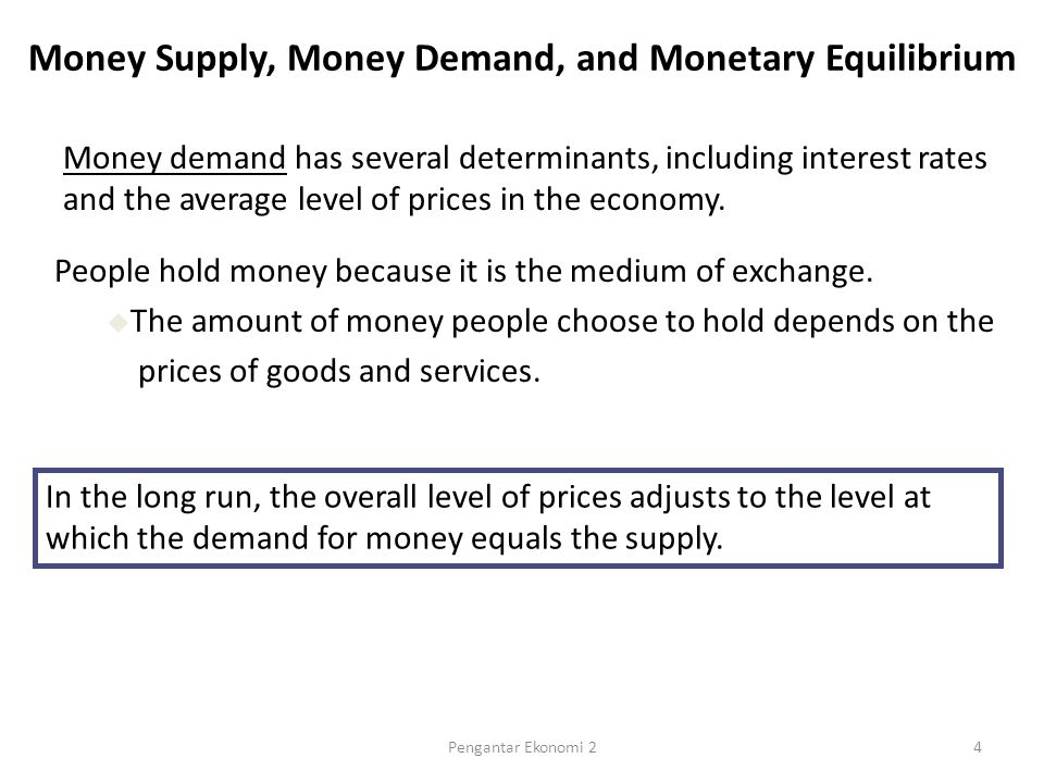 Quantity fixed by the Fed Quantity of Money Value of Money (1/P) Price Level (P) A Money supply 0 1 (Low) (High) (Low) 1/2 1/4 3/4 1 1.33 2 4 Money demand Money Supply, Money Demand, and the Equilibrium Price Level Equilibrium value of money Equilibrium price level 5Pengantar Ekonomi 2