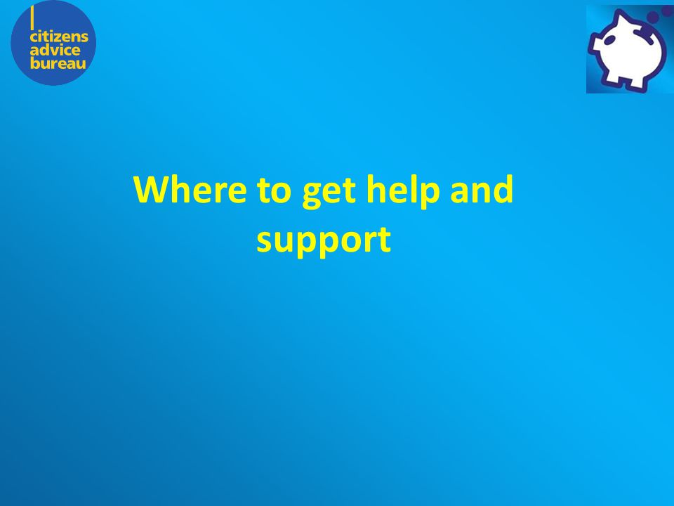 The Charity for your Community Where to get help and support
