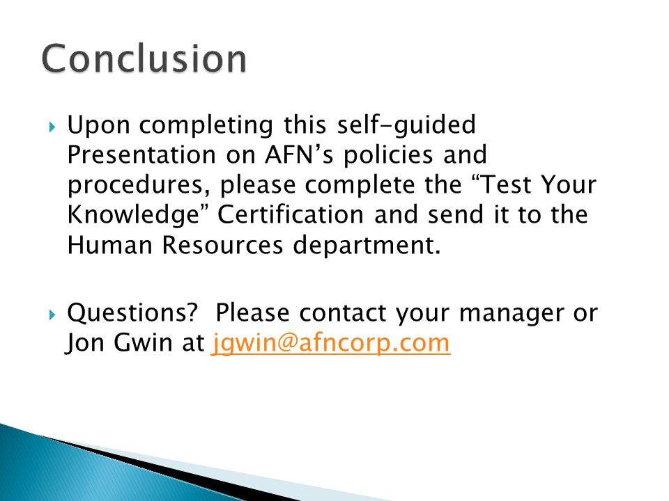 Upon completing this self-guided Presentation on AFNs policies and procedures, please complete the Test Your Knowledge Certification and send it to th