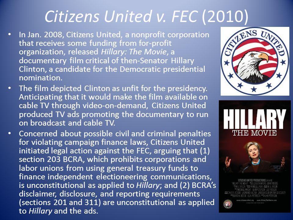 Citizens United v.FEC (2010) In Jan.