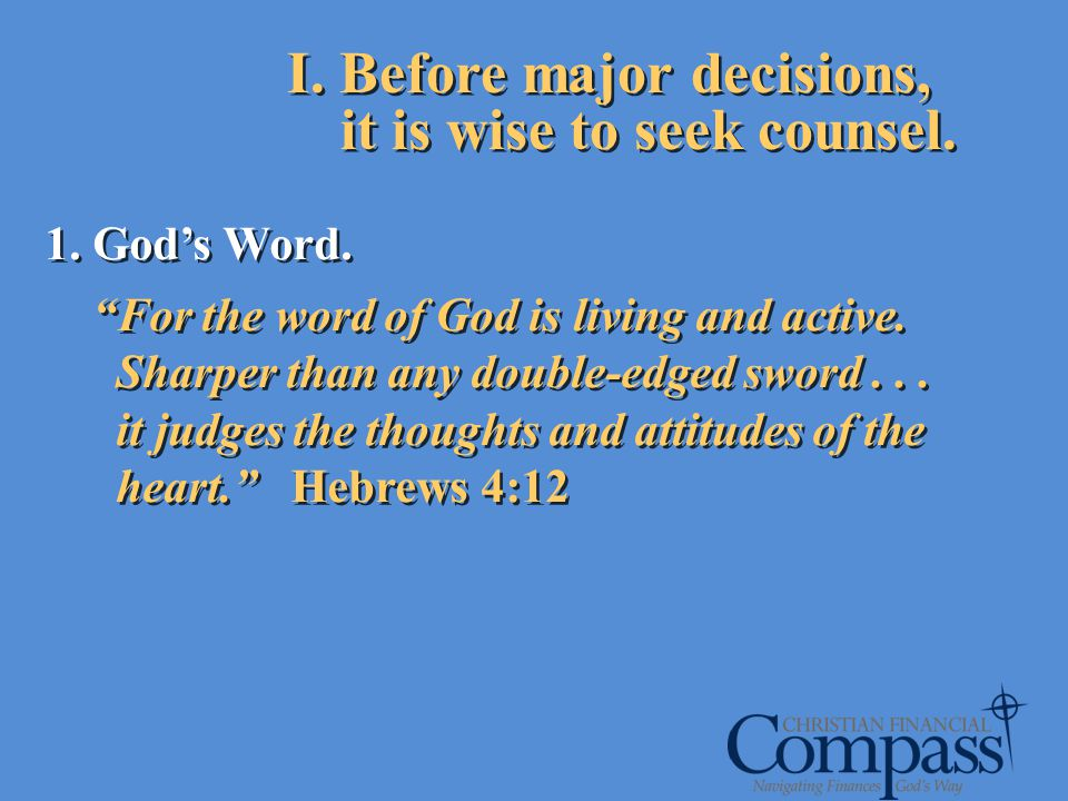 1. Gods Word. For the word of God is living and active. Sharper than any double-edged sword... it judges the thoughts and attitudes of the heart. Hebr