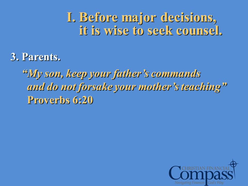 3. Parents. My son, keep your fathers commands and do not forsake your mothers teaching Proverbs 6:20 3. Parents. My son, keep your fathers commands a