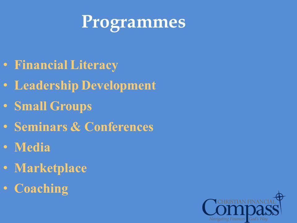 Programmes Financial Literacy Leadership Development Small Groups Seminars & Conferences Media Marketplace Coaching