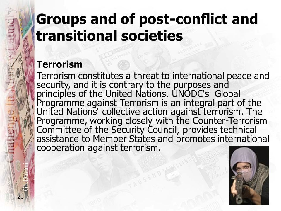 20 Groups and of post-conflict and transitional societies Terrorism Terrorism constitutes a threat to international peace and security, and it is cont