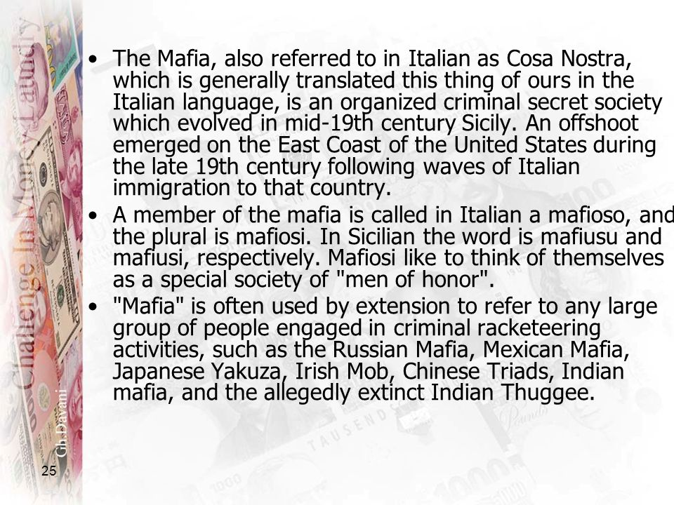25 The Mafia, also referred to in Italian as Cosa Nostra, which is generally translated this thing of ours in the Italian language, is an organized cr