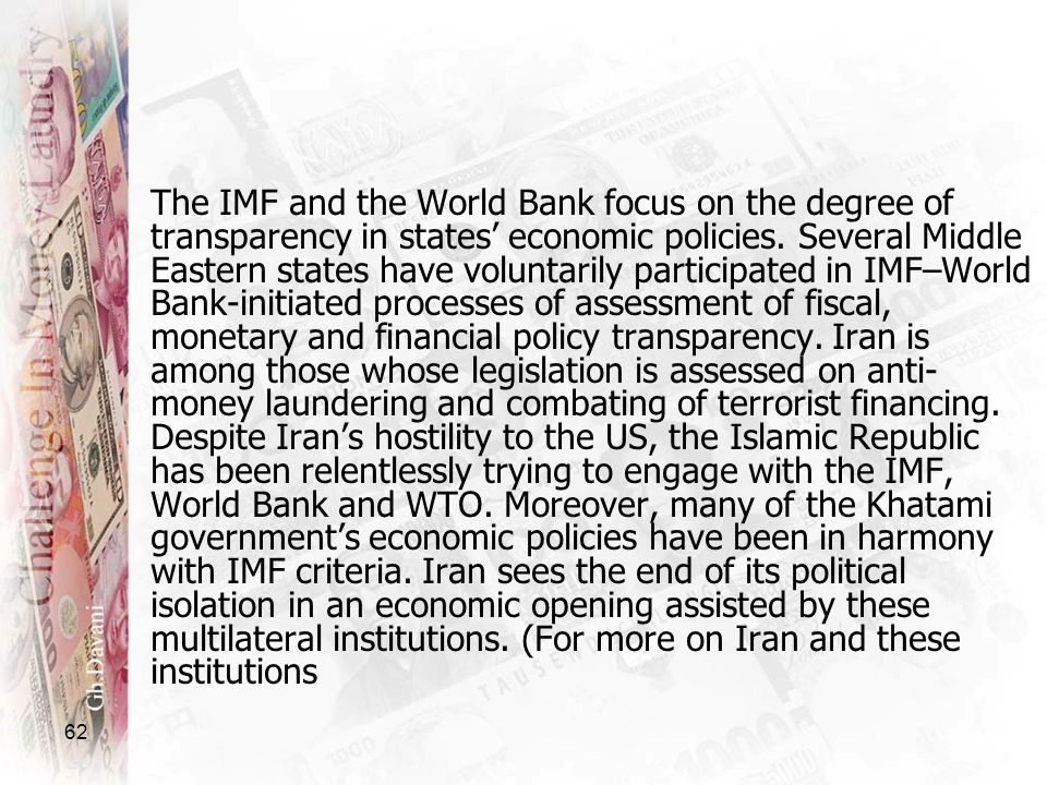 62 The IMF and the World Bank focus on the degree of transparency in states economic policies. Several Middle Eastern states have voluntarily particip