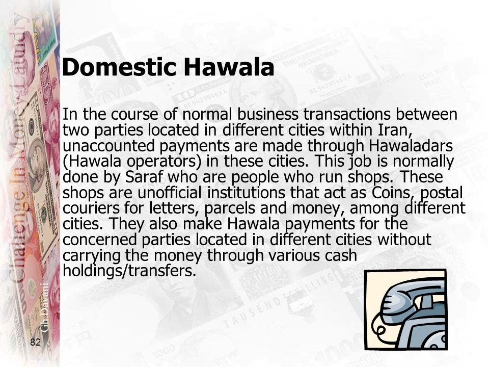 82 In the course of normal business transactions between two parties located in different cities within Iran, unaccounted payments are made through Ha