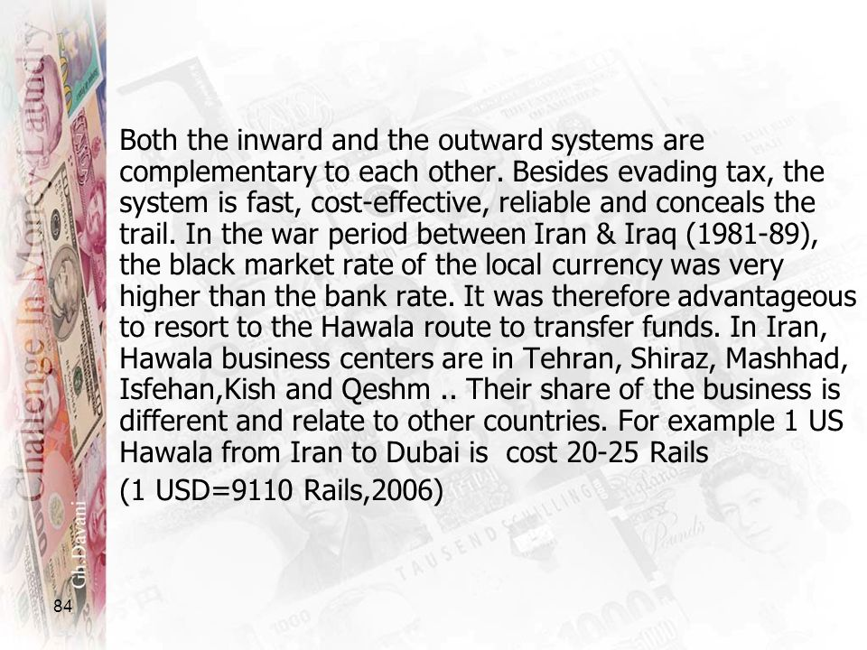 84 Both the inward and the outward systems are complementary to each other. Besides evading tax, the system is fast, cost-effective, reliable and conc