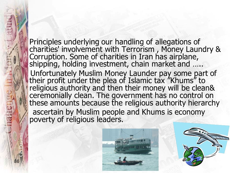 86 Principles underlying our handling of allegations of charities' involvement with Terrorism, Money Laundry & Corruption. Some of charities in Iran h