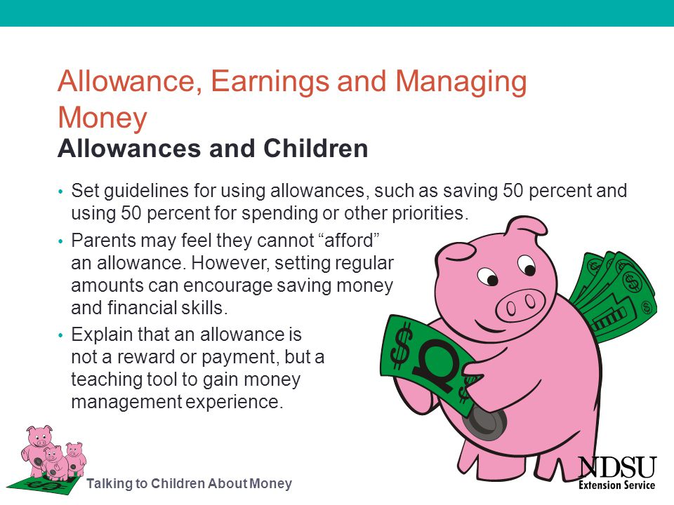 Allowances and Children Set guidelines for using allowances, such as saving 50 percent and using 50 percent for spending or other priorities. Parents