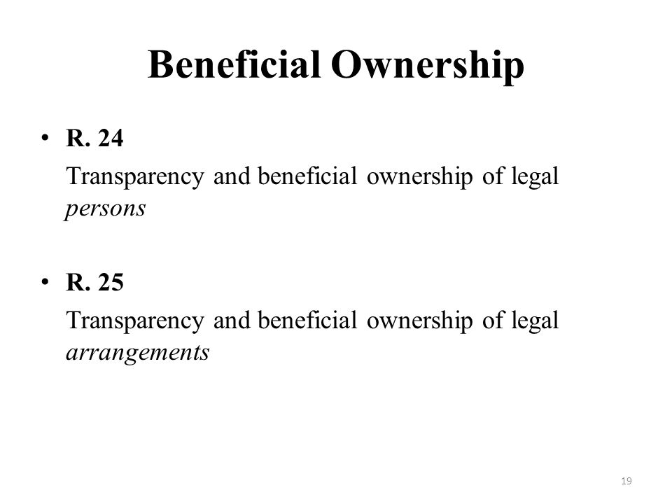 Beneficial Ownership R. 24 Transparency and beneficial ownership of legal persons R.
