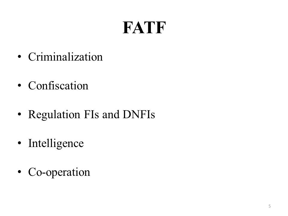 FATF Criminalization Confiscation Regulation FIs and DNFIs Intelligence Co-operation 5