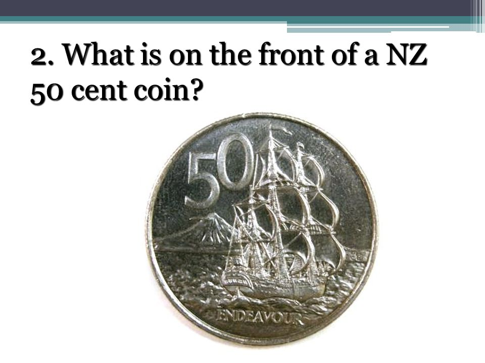 2. What is on the front of a NZ 50 cent coin?