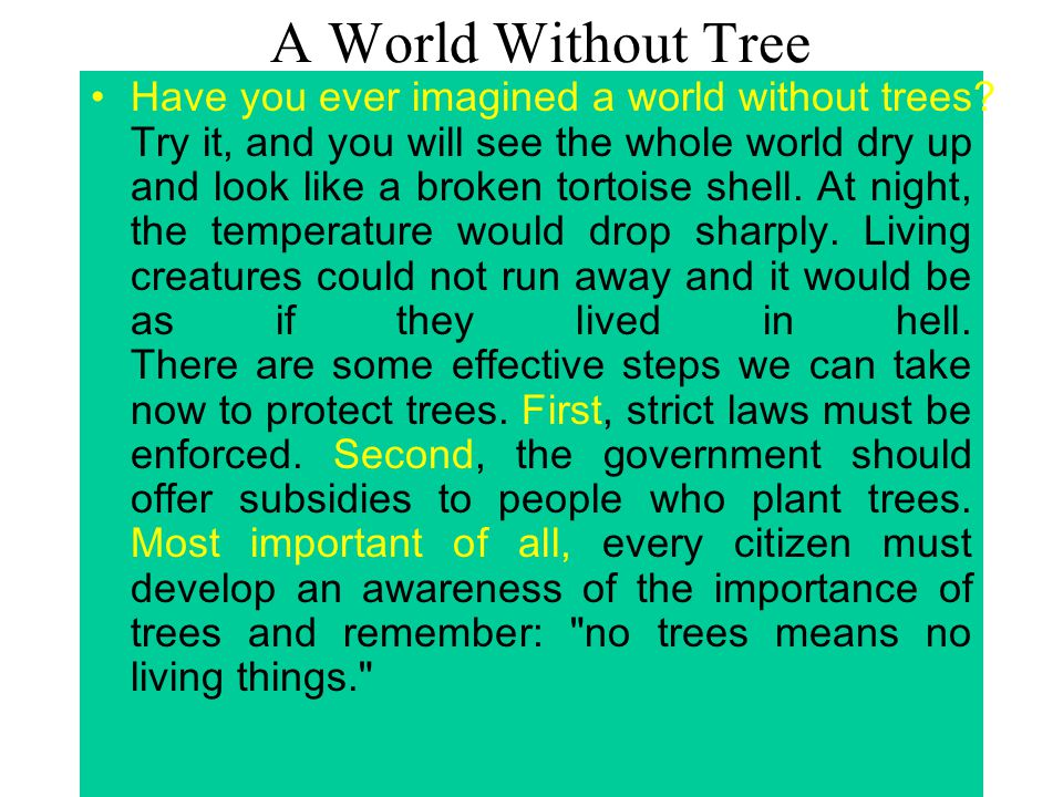 A World Without Tree Have you ever imagined a world without trees.