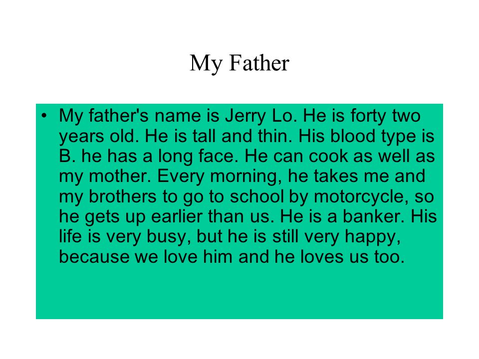 My Father My father s name is Jerry Lo.He is forty two years old.