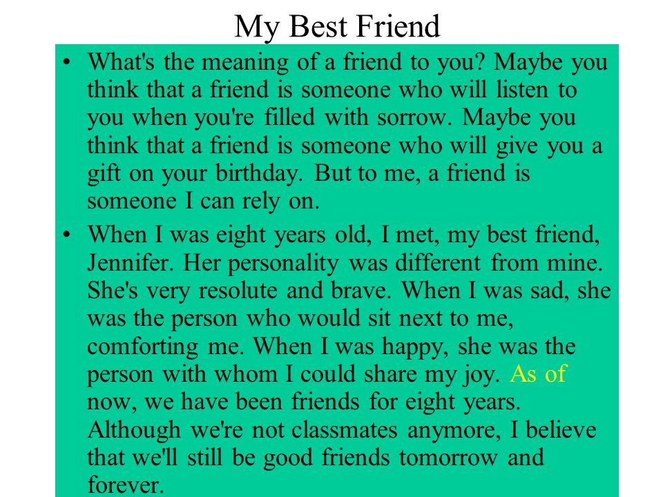 My Best Friend What s the meaning of a friend to you.