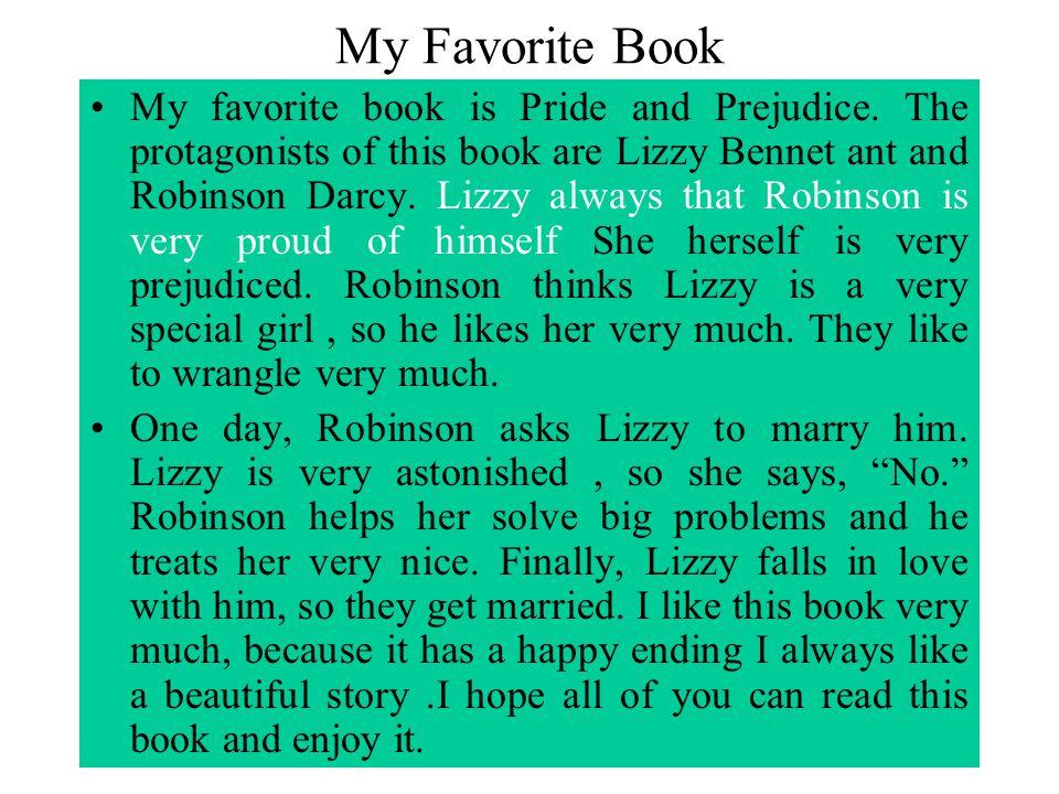 My Favorite Book My favorite book is Pride and Prejudice.
