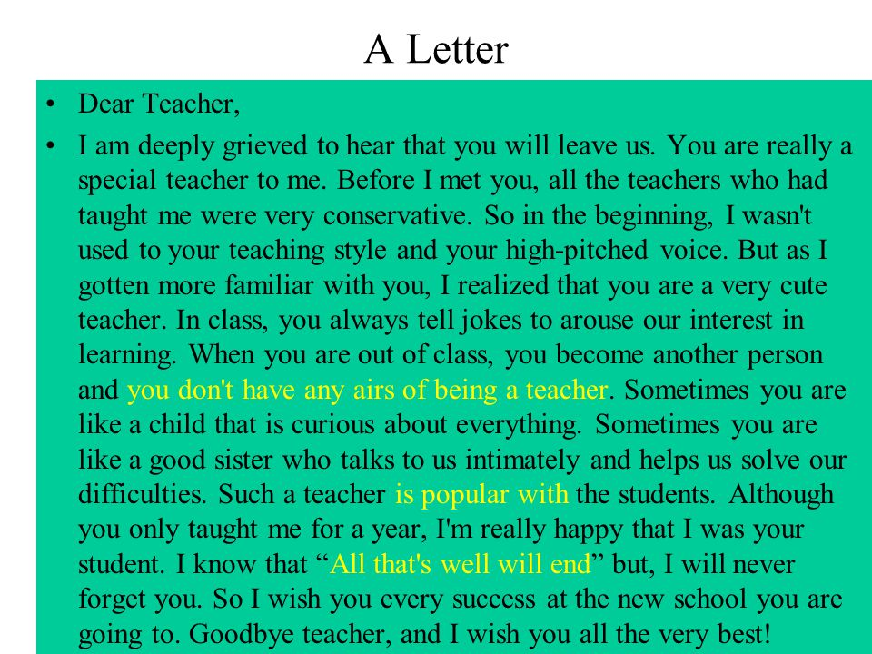 A Letter Dear Teacher, I am deeply grieved to hear that you will leave us.