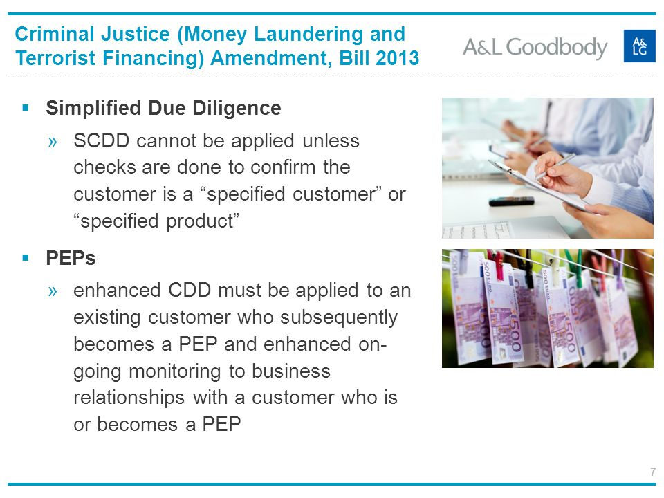 7 Simplified Due Diligence »SCDD cannot be applied unless checks are done to confirm the customer is a specified customer or specified product PEPs »e