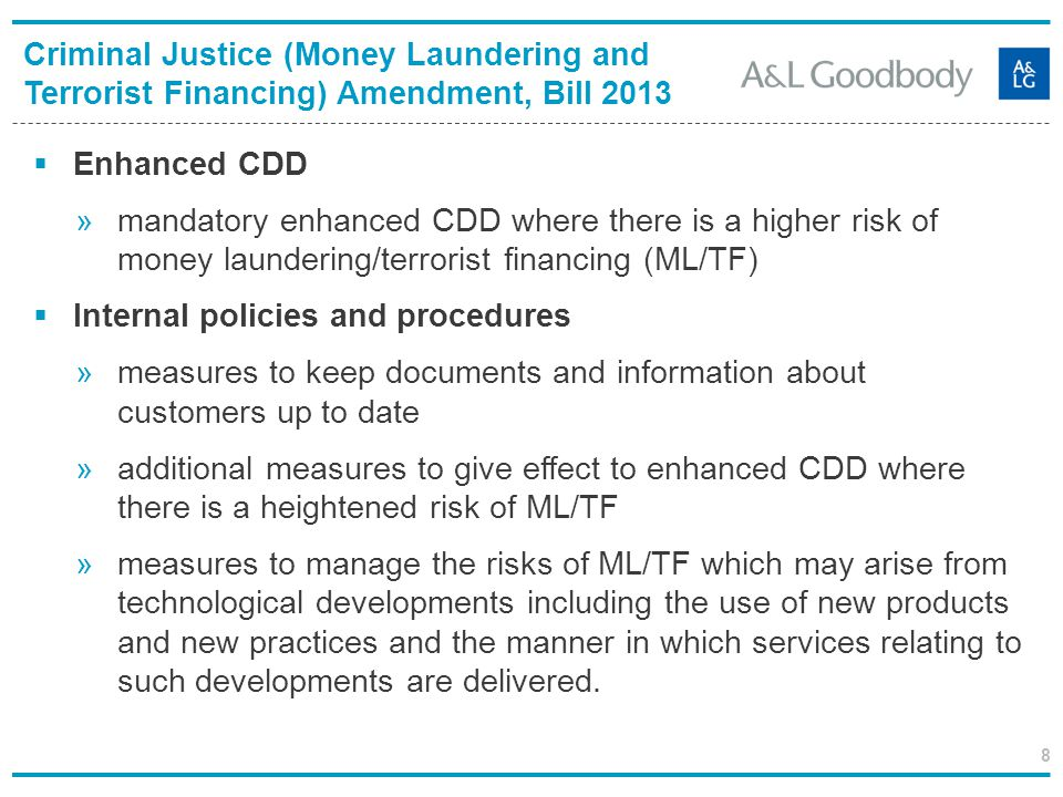 8 Enhanced CDD »mandatory enhanced CDD where there is a higher risk of money laundering/terrorist financing (ML/TF) Internal policies and procedures »