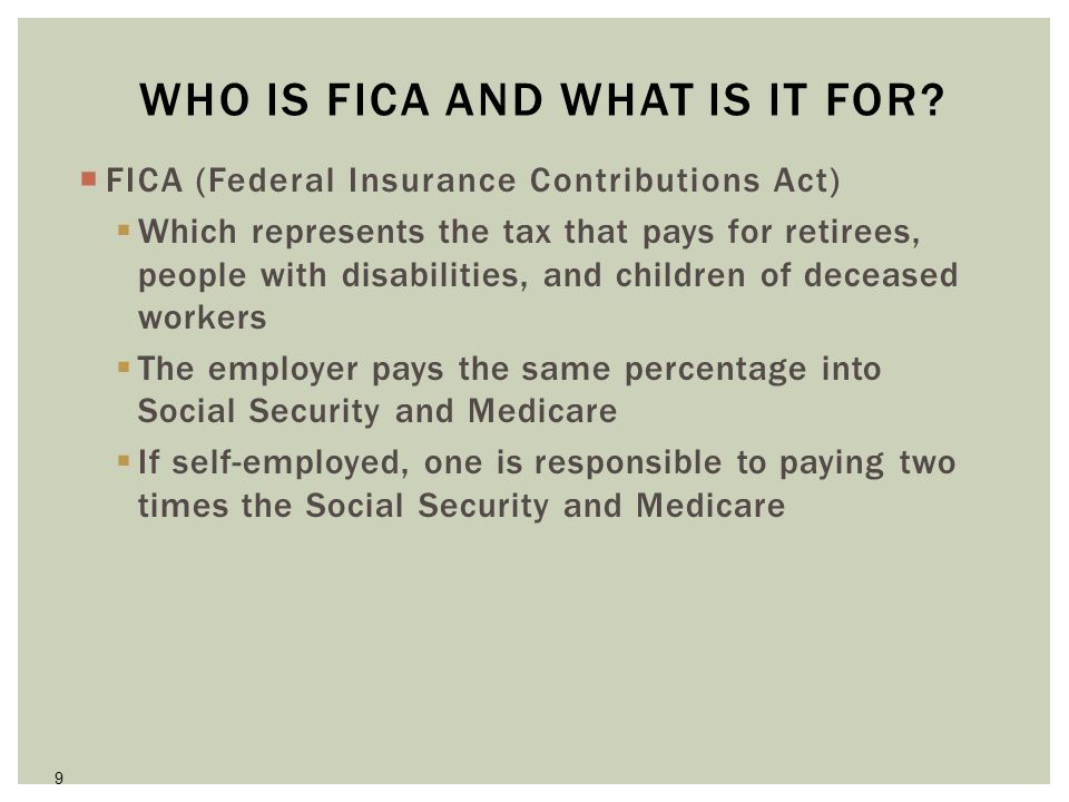 9 WHO IS FICA AND WHAT IS IT FOR.