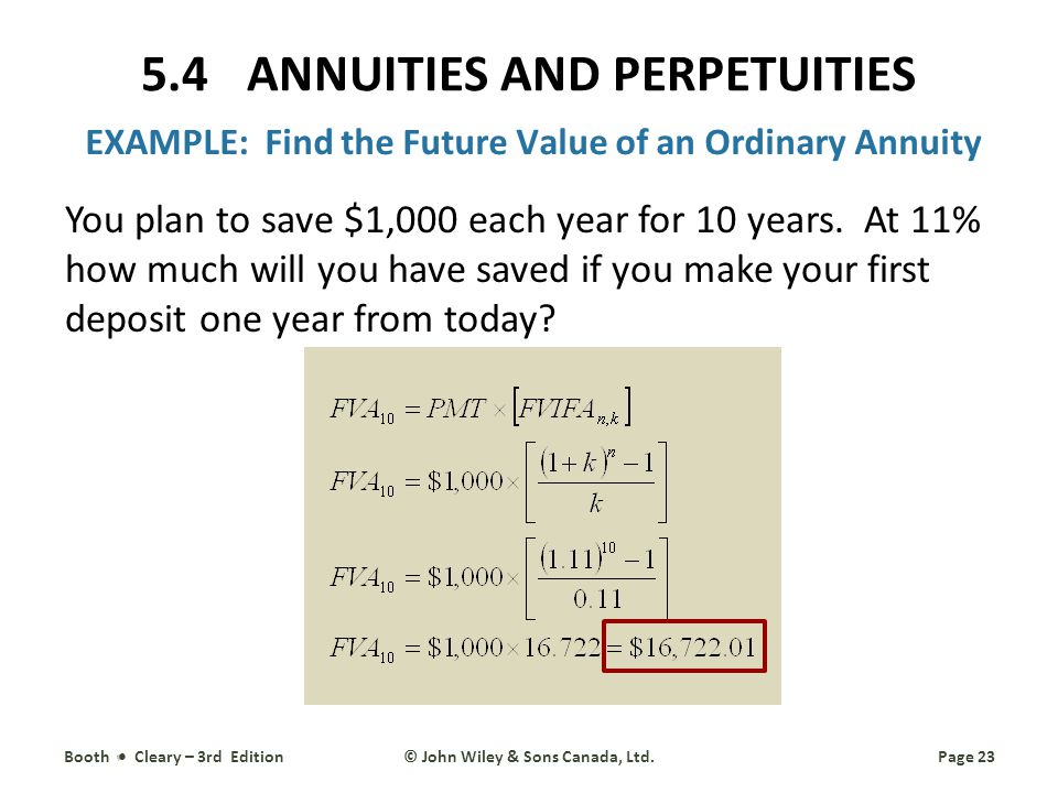 EXAMPLE: Find the Future Value of an Ordinary Annuity You plan to save $1,000 each year for 10 years.