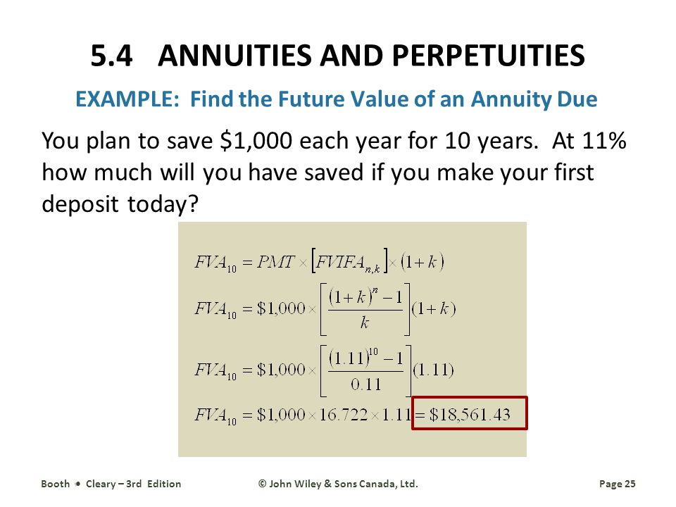 EXAMPLE: Find the Future Value of an Annuity Due You plan to save $1,000 each year for 10 years.