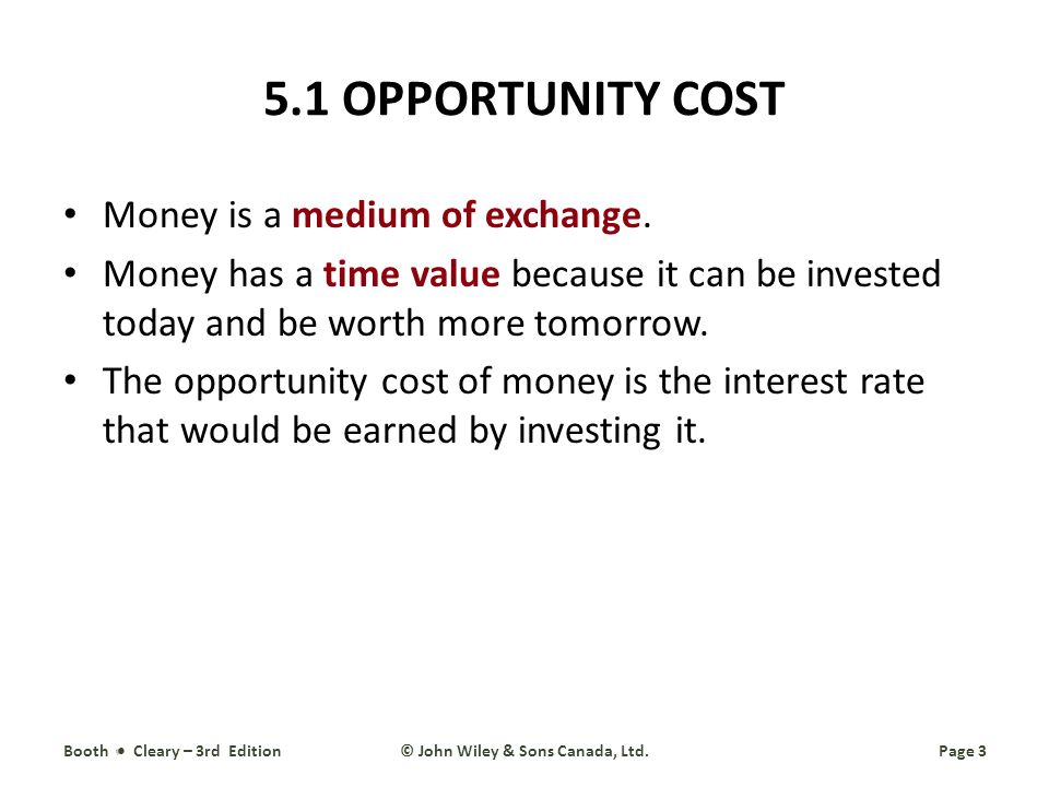 5.1 OPPORTUNITY COST Money is a medium of exchange.