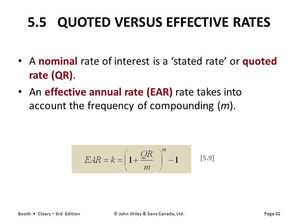 5.5QUOTED VERSUS EFFECTIVE RATES A nominal rate of interest is a stated rate or quoted rate (QR).