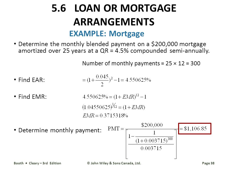 EXAMPLE: Mortgage Determine the monthly blended payment on a $200,000 mortgage amortized over 25 years at a QR = 4.5% compounded semi-annually.