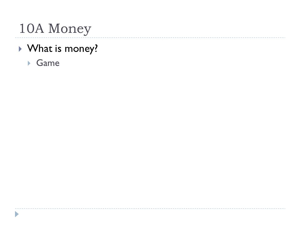10A Money What is money Game