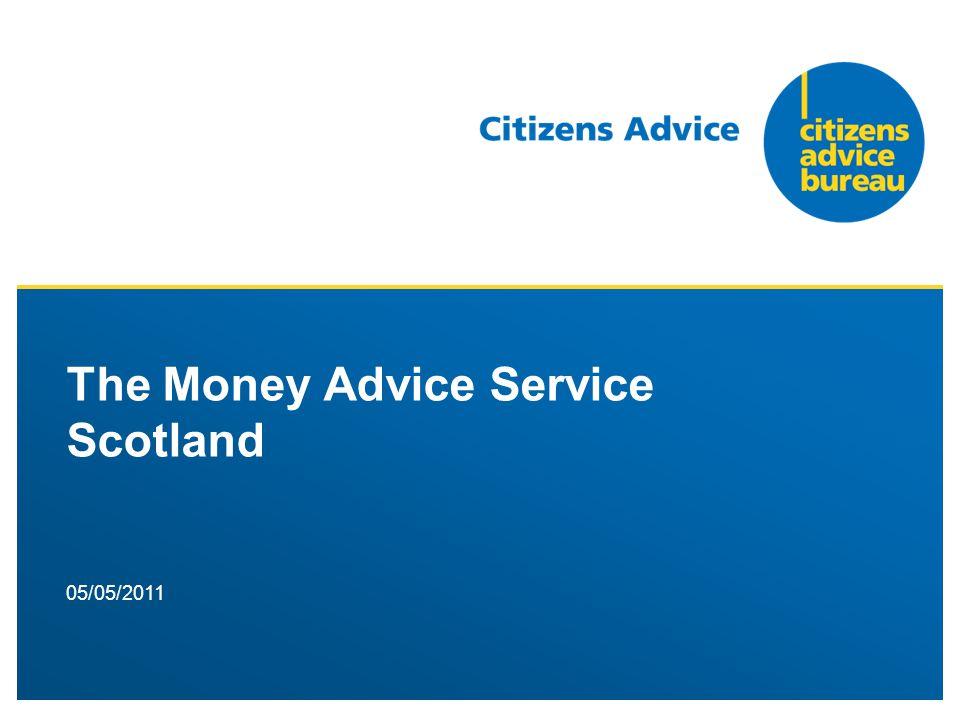 05/05/2011 The Money Advice Service Scotland
