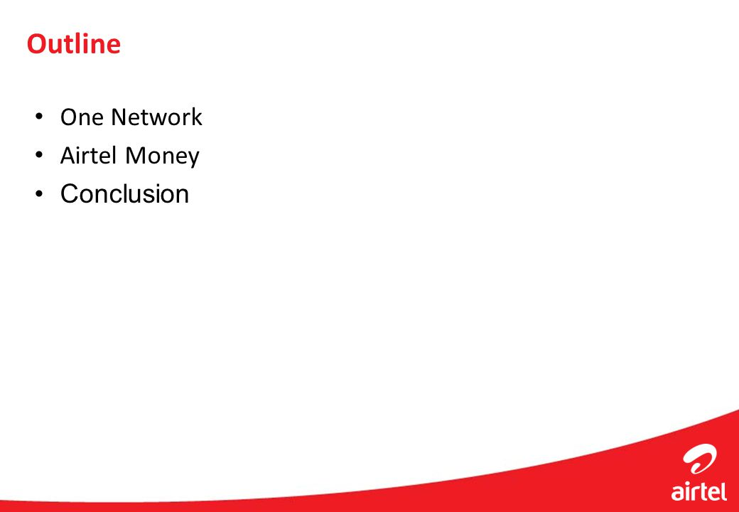 Outline One Network Airtel Money Conclusion