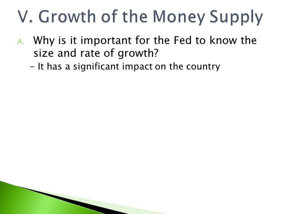 B.What are the effects if the money supply grows too slowly.