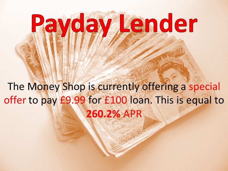 The Money Shop is currently offering a special offer to pay £9.99 for £100 loan.