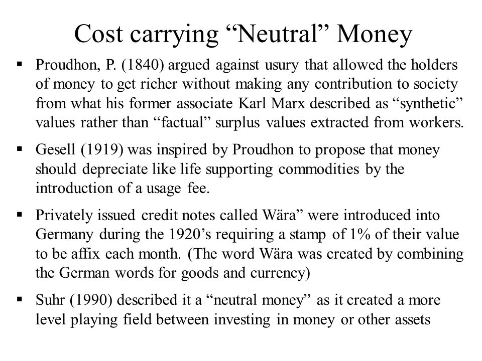 Proudhon, P. (1840) argued against usury that allowed the holders of money to get richer without making any contribution to society from what his form