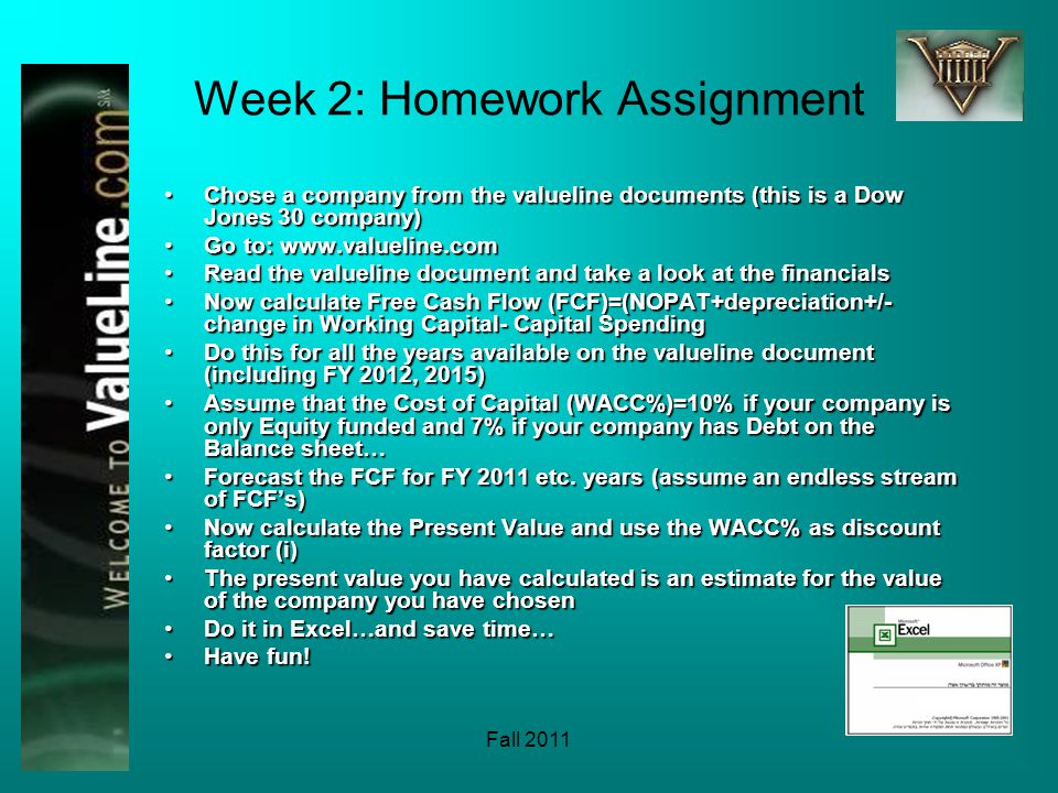 Fall 2011 Week 2: Homework Assignment Chose a company from the valueline documents (this is a Dow Jones 30 company)Chose a company from the valueline