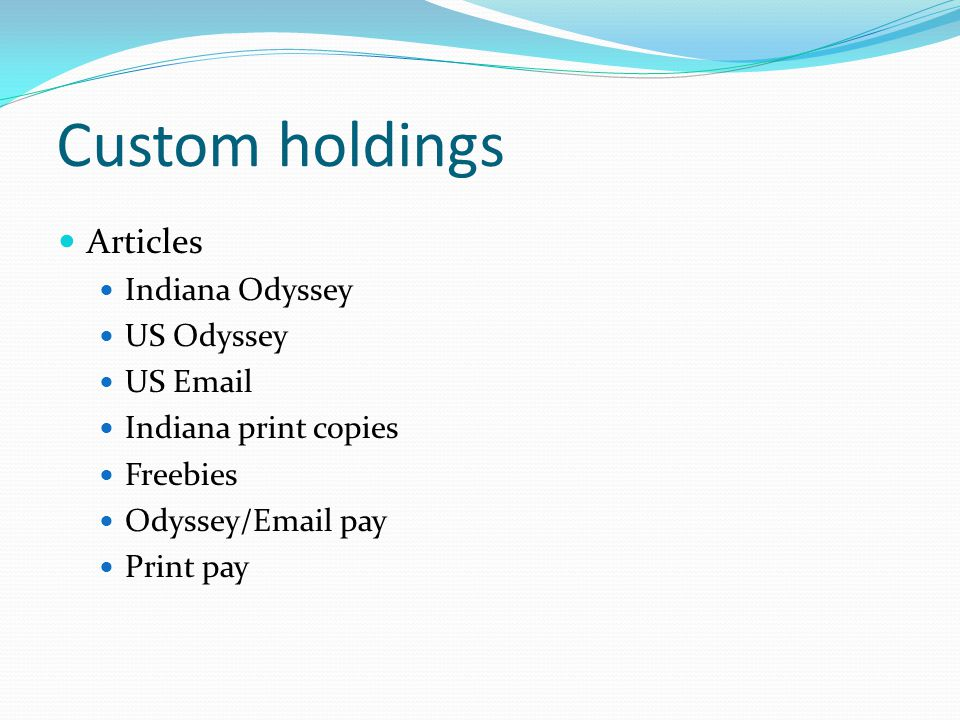 Custom holdings Articles Indiana Odyssey US Odyssey US Email Indiana print copies Freebies Odyssey/Email pay Print pay