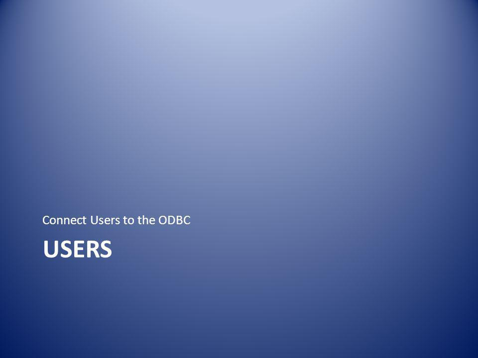 USERS Connect Users to the ODBC