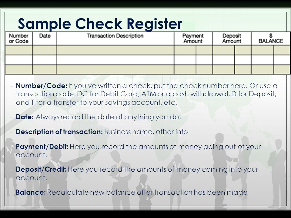Number/Code: If you ve written a check, put the check number here.