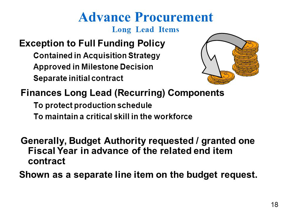 Advance Procurement Long Lead Items Exception to Full Funding Policy Contained in Acquisition Strategy Approved in Milestone Decision Separate initial