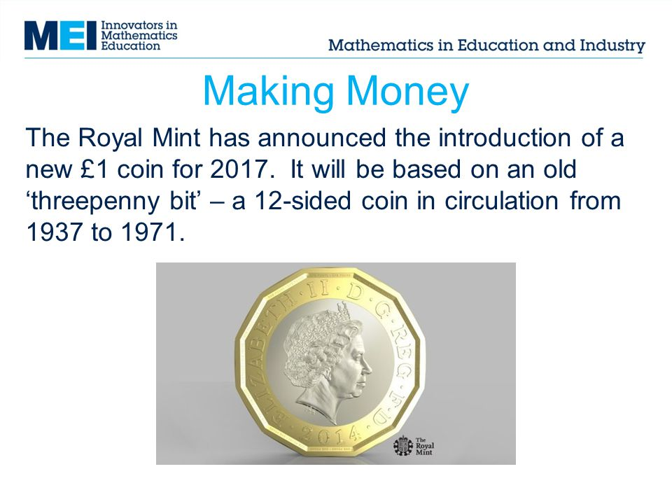 Making Money The Royal Mint has announced the introduction of a new £1 coin for 2017.