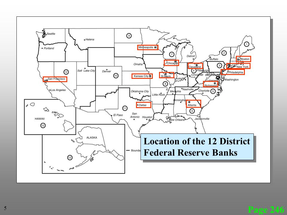 Page 246 Location of the 12 District Federal Reserve Banks Location of the 12 District Federal Reserve Banks 5