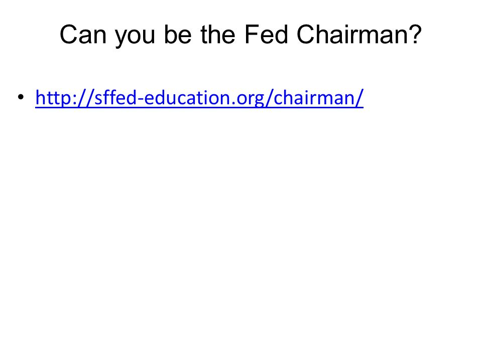 Can you be the Fed Chairman? http://sffed-education.org/chairman/