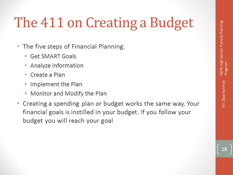 Building a Budget Decide a time frame List the money received each time period.