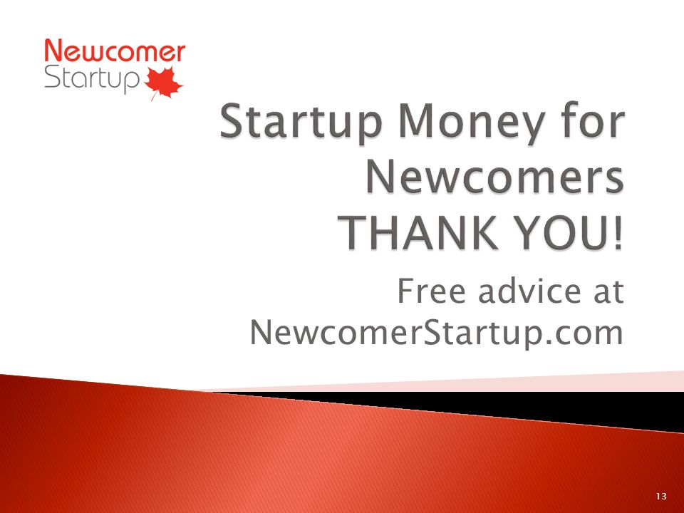Free advice at NewcomerStartup.com 13