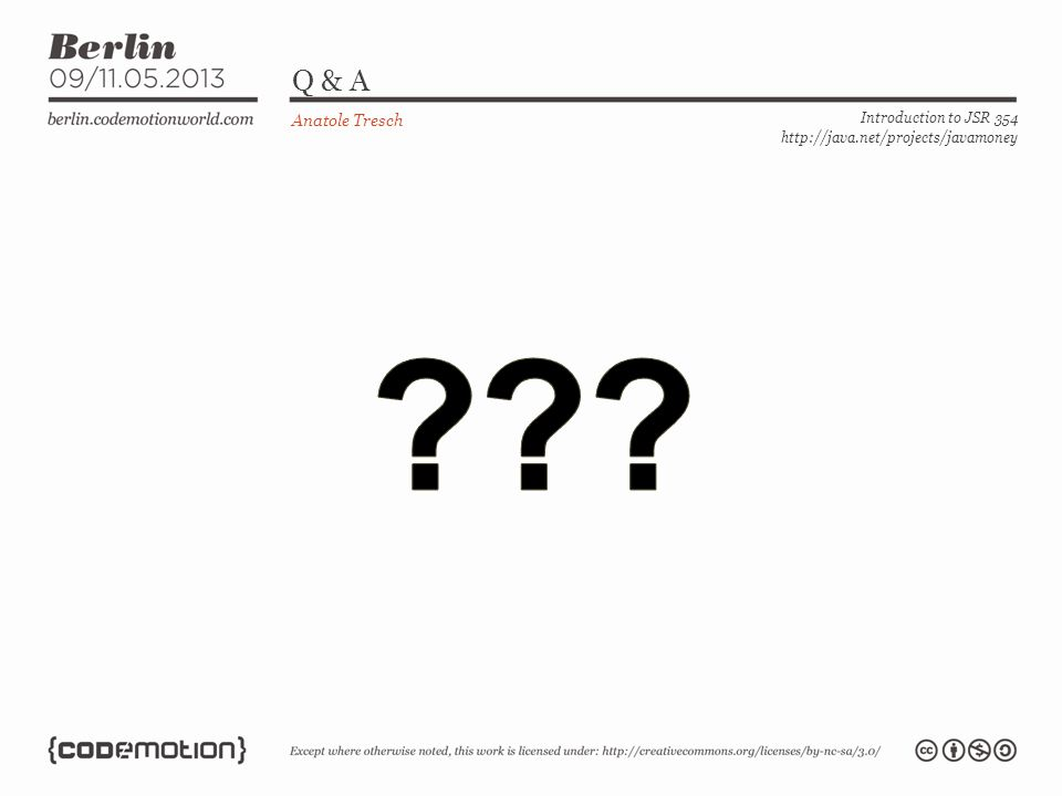 Q & A Anatole Tresch Introduction to JSR 354 http://java.net/projects/javamoney