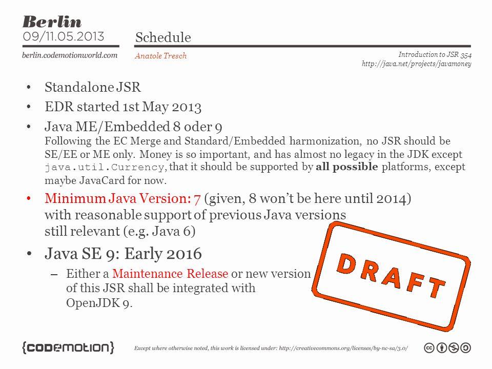 Currency Conversion – javax.money.conversion Anatole Tresch Introduction to JSR 354 http://java.net/projects/javamoney