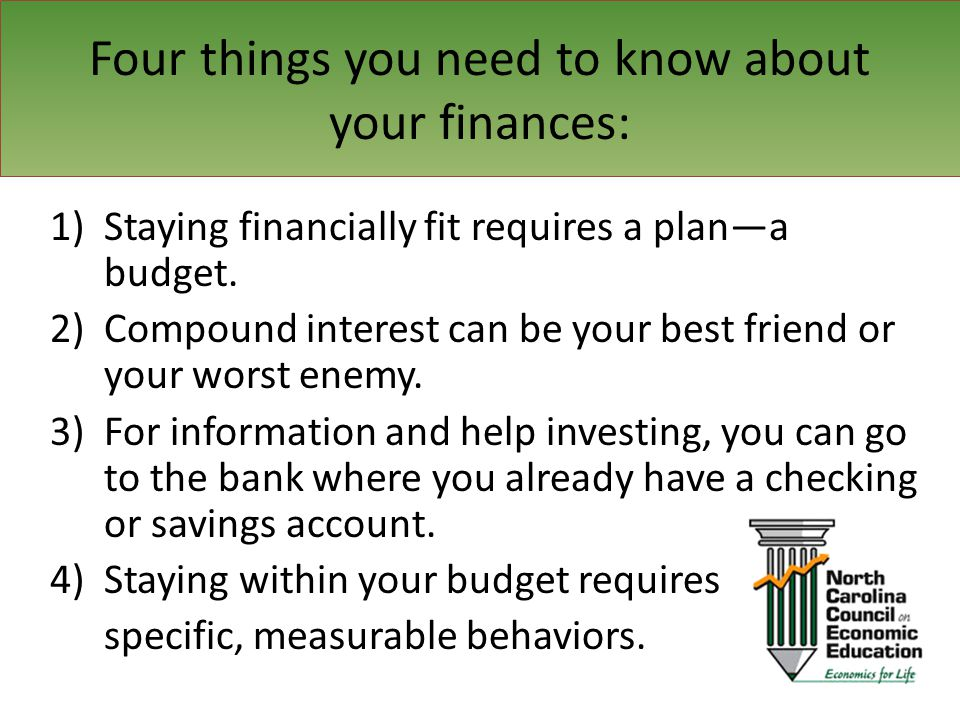 1)Staying financially fit requires a plana budget.