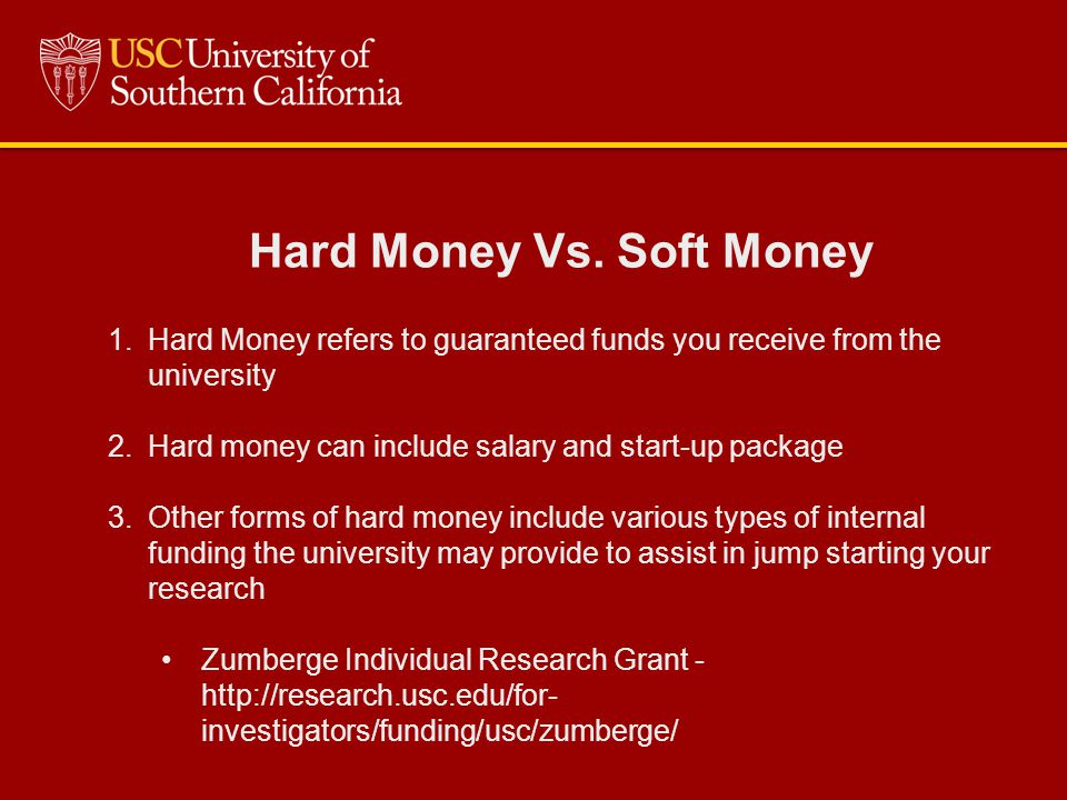 Hard Money Vs.Soft Money 4. Soft Money refers the funds you receive from grants 5.
